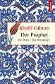 Der Prophet. Der Narr. Der Wanderer von Khalil Gibran (2010, Gebundene Ausgabe)