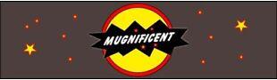 MUGNIFICENT