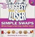 The Biggest Loser Simple Swaps: 100 Easy Changes to Start Living a Healthier Lifestyle von Cheryl Forberg (2009, Taschenbuch)