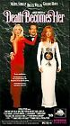 Death Becomes Her (VHS, 1993)