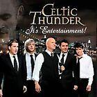 It's Entertainment by Celtic Thunder (Ireland) (CD, Feb-2010, Decca)