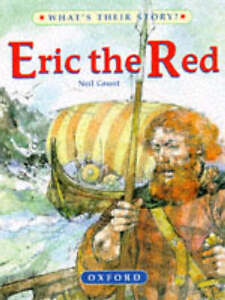 Grant, Neil, Erik the Red: The Viking Adventurer (What's Their Story?), Very Goo