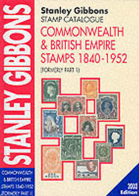 Gibbons, Stanley, Commonwealth and British Empire Stamps 1840-1952 2003: Commonw