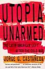 Utopia Unarmed: Latin American Left After the Cold War by Jorge Castaneda (Paperback, 1995)