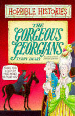 The Gorgeous Georgians by Terry Deary (Paperback, 1998)