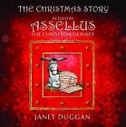 The Christmas Story as Told by Assellus the Christmas Donkey by Janet Duggan (Hardback, 2009)