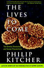 The Lives to Come: the Genetic Revolution and Human Possibilities by Philip Kitcher (Paperback, 1997)