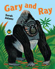 Gary and Ray by Sarah Adams (Paperback, 2012)
