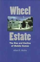 Wheel-Estate-The-Rise-and-Decline-of-Mobile-Homes-by-Allan-D-Wallis-1997-Paperback-Reprint-Allan-D