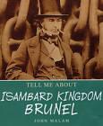 Isambard Kingdom Brunel by John Malam (Paperback, 2005)