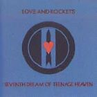 Seventh Dream of Teenage Heaven [UK Bonus Tracks] [Remaster] by Love and Rockets (CD, Feb-2002, 2 Discs, Beggars Banquet)