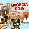 Bachata Roja-Acoustic Bachata From The Cabaret Era (2010)