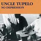 No Depression [Bonus Tracks] [Remaster] by Uncle Tupelo (CD, Apr-2003, Columbia/Legacy)