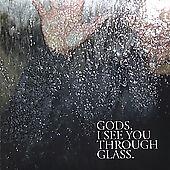 Gods-I-See-You-Through-Glass-CD-Jun-2005-MINT