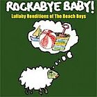 Rockabye Baby! Lullaby Renditions of The Beach Boys by Rockabye Baby! (CD, Oct-2006, Rockabye Baby!) : Rockabye Baby! (CD, 2006)