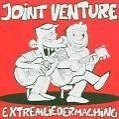 Extremliedermaching von Joint Venture (2005)
