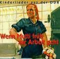 Wenn Mutti Früh Zur Arbeit Geht von Rundfunk-Kinderchor Berlin (2005)
