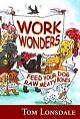 Work Wonders von Tom Lonsdale (2005, Taschenbuch)