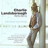 Charlie Landsborough - Reflections - CD