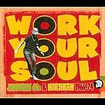 Various-Artists-Work-Your-Soul-Jamaican-60s-Northern-1966-74-2003-MOD
