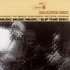 Dislocation Dance - Music Music Music/Slip That Disc! (2006)