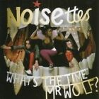 The Noisettes - What's the Time Mr. Wolf? (2007)