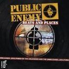 Public Enemy - Beats and Places (Parental Advisory, 2007)