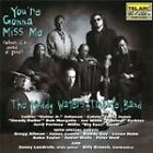 Muddy Waters Tribute Band - You Gonna Miss Me (When I'm Dead & Gone, 2007)