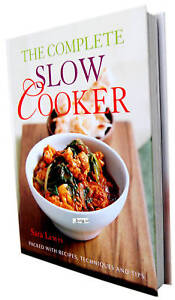 Complete Slow Cooker Book Sara Lewis Recipes, Tips