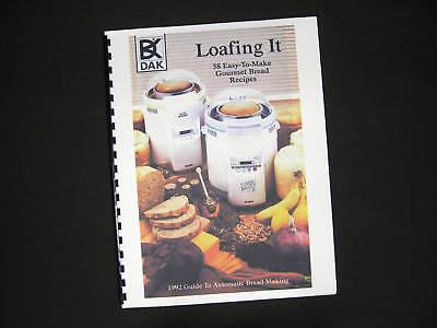 Dak Welbilt Loafing It Bread Maker Machine Recipes