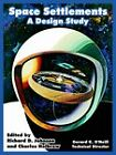 Space Settlements: A Design Study by A S a N A S a, Gerard K O'Neill (Paperback / softback, 2004)