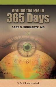 Around-the-Eye-in-365-Days-by-Gary-S-Schwartz-Hardback-2008