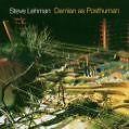 Demian As Posthuman von Steve Lehman (2013)