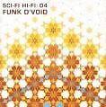 Sci Fi Hi Fi Vol.4 (Funk D'Void) (2008) - Deutschland - Sci Fi Hi Fi Vol.4 (Funk D'Void) (2008) - Deutschland