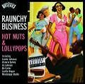 Roots N'Blues-Raunchy business: Hot nuts & Lolli (2008)