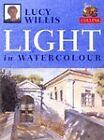 Light in Watercolour by Sally Bulgin, Lucy Willis (Hardback, 1997)