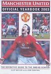 """VERY GOOD"" Manchester United Official Yearbook 2003: The Definitive Guide to th"