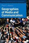Geographies of Media and Communication by Paul C. Adams (Hardback, 2009)