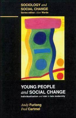 Young People and Social Change: Individualization and Risk in Late Modernity (So