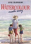 Very Good, Watercolour Made Easy: How to Build Up Your Confidence in Watercolour