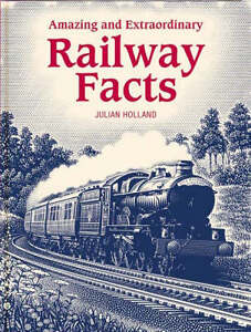 Amazing-and-Extraordinary-Railway-Facts-Holland-Julian-New-Condition