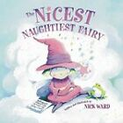The Nicest Naughtiest Fairy by Nick Ward (Paperback, 2006)
