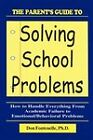 The Parent's Guide to Solving School Problems by Don Fontenelle (Paperback / softback, 2009)