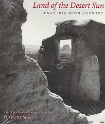 Land-of-the-Desert-Sun-Texas-Big-Bend-Country-by-D-Gentry-Steele-and-Gentry-D-Steele-1998-Paperback