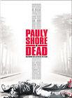 Pauly Shore is Dead (DVD, 2005)