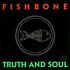 Fishbone : Truth And Soul CD