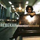 Rebekah - Remember to Breathe (1998)