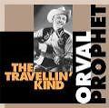 The Travellin  Kind von Orval Prophet (2000)