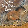 The Man Who Painted Caves von David Antony Clark (1999)