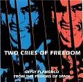 Two Cries Of Freedom von Gypsy Flamenco From The Prisions Of Spain (1998)